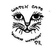 "WATCH CATS ""ALWAYS WATCHING"""