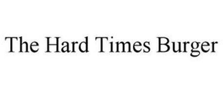 THE HARD TIMES BURGER