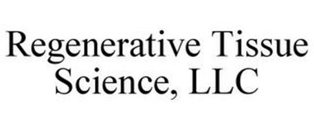 REGENERATIVE TISSUE SCIENCE, LLC