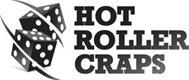HOT ROLLER CRAPS