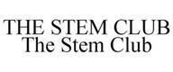 THE STEM CLUB THE STEM CLUB