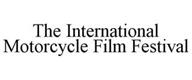 THE INTERNATIONAL MOTORCYCLE FILM FESTIVAL