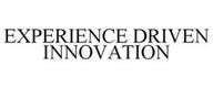 EXPERIENCE DRIVEN INNOVATION