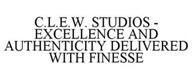 C.L.E.W. STUDIOS - EXCELLENCE AND AUTHENTICITY DELIVERED WITH FINESSE