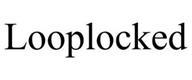 LOOPLOCKED
