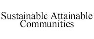 trademark - SUSTAINABLE ATTAINABLE COMMUNITIES