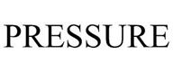 trademark - PRESSURE