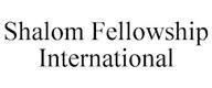 trademark - SHALOM FELLOWSHIP INTERNATIONAL