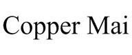 trademark - COPPER MAI
