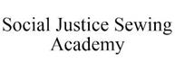 trademark - SOCIAL JUSTICE SEWING ACADEMY