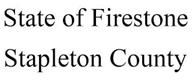 trademark - STATE OF FIRESTONE STAPLETON COUNTY