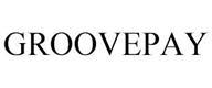 trademark - GROOVEPAY