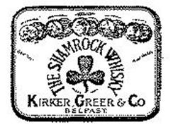 THE SHAMROCK WHISKY KIRKER, GREER & CO BELFAST.