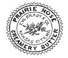PRAIRE ROSE T. W. BRADY & CO. CREAMERY BUTTER.