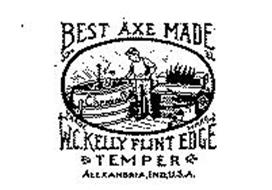 BEST AXE MADE W. C. KELLY FLINT EDGE TEMPER ALEXANDRIA, IND, U.S.A.