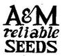 A & M RELIABLE SEEDS