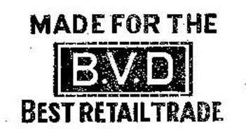 MADE FOR THE B.V.D BEST RETAIL TRADE