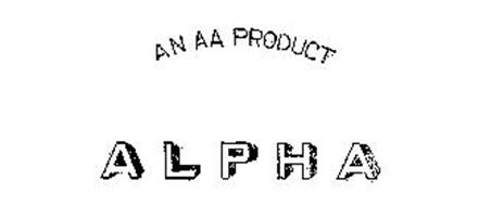 ALPHA AN AA PRODUCT
