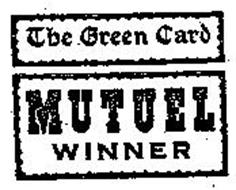THE GREEN CARD MUTUEL WINNER