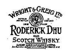 RODERICK DHU WRIGHT & GREIG LTD OLD SCOTCH WHISKY GLASGOW LONDON MANCHESTER & LIVERPOOL SOLE PROPRIETORS DALLAS DHU DISTILLERY, FORRES H.B. DISTILLED AND BOTTLED IN SCOTLAND