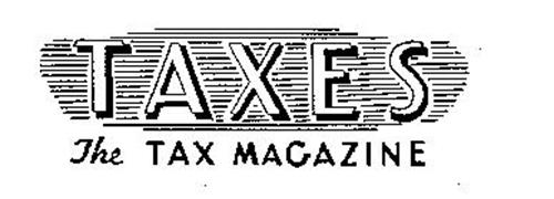 TAXES THE TAX MAGAZINE