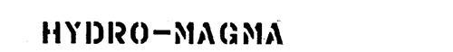 HYDRO-MAGMA