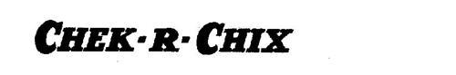 CHEK-R-CHIX