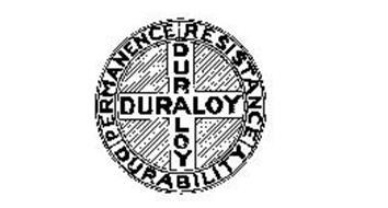DURALOY RESISTANCE DURABILITY PERMANENCE