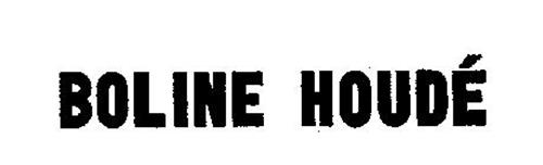 BOLINE HOUDE
