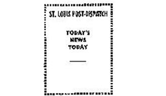 TODAY'S NEWS TODAY ST. LOUIS POST-DISPATCH