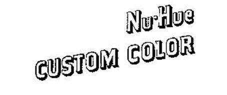 NU-HUE CUSTOM COLOR