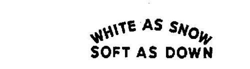 WHITE AS SNOW-SOFT AS DOWN