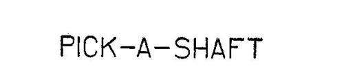 PICK-A-SHAFT