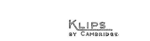 KLIPS BY CAMBRIDGE