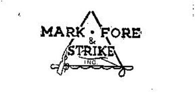 MARK-FORE AND STRIKE INC.