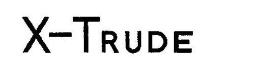 X-TRUDE