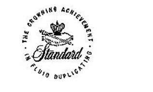 STANDARD THE CROWNING ACHIEVEMENT IN FLUID DUPLICATION