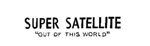 SUPER SATELLITE