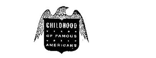 CHILDHOOD OF FAMOUS AMERICANS
