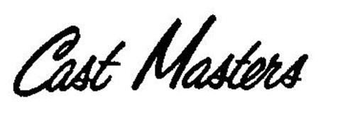 CAST MASTERS