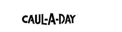 CAUL-A-DAY