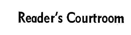 READER'S COURTROOM