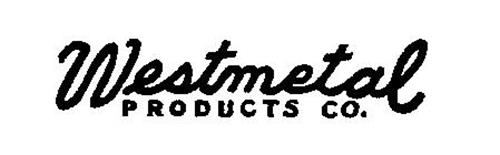 WESTMETAL PRODUCTS CO.
