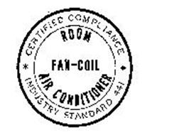 ROOM FAN-COIL AIR CONDITIONER CERTIFIED COMPLIANCE INDUSTRY STANDARD 441