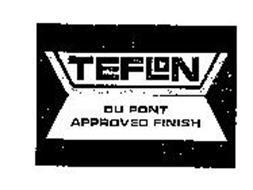 TEFLON DU PONT APPROVED FINISH