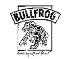 BULL FROG SOMETHING TO CROAK ABOUT