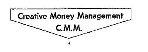CREATIVE MONEY MANAGEMENT C.M.M.