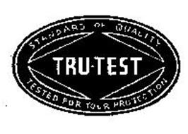 STANDARD OF QUALITY TRU-TEST TESTED FOR YOUR PROTECTION