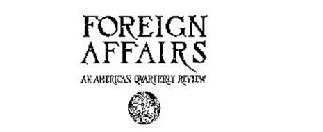 FOREIGN AFFAIRS AN AMERICAN QUARTERLY REVIEW