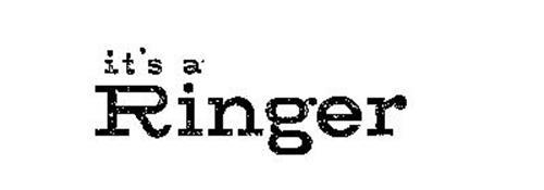IT'S A RINGER